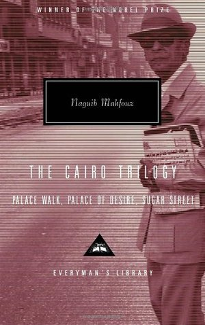 The Cairo Trilogy: Palace Walk / Palace of Desire / Sugar Street (The Cairo Trilogy #1-3)
