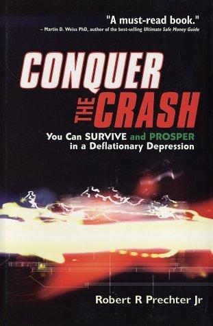 Conquer the Crash by Robert R. Prechter Jr.