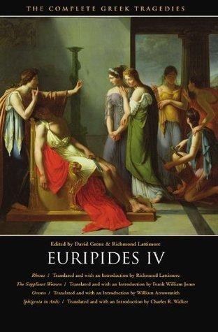 Euripides IV: Rhesus / The Suppliant Women / Orestes / Iphigenia in Aulis