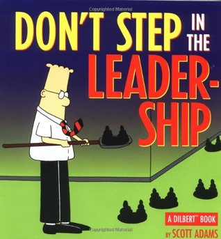 Don't Step in the Leadership by Scott Adams