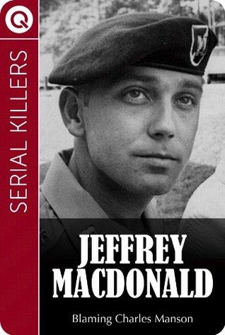 Serial Killers : Jeffrey MacDonald