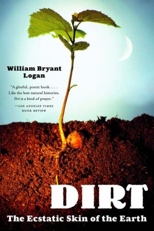 Dirt: The Ecstatic Skin of the Earth