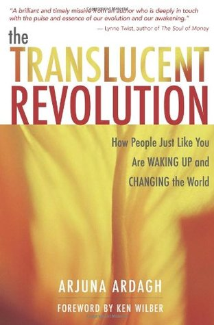 the-translucent-revolution-how-people-just-like-you-are-waking-up-and-changing-the-world