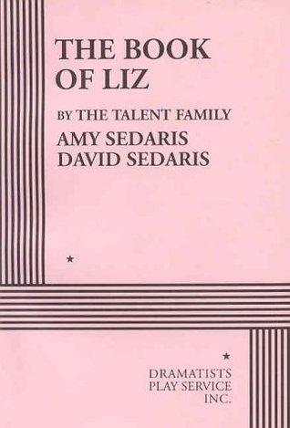 The Book of Liz - Acting Edition by Amy Sedaris