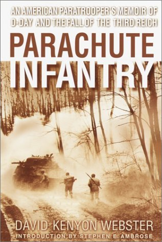 Parachute Infantry by David Kenyon Webster