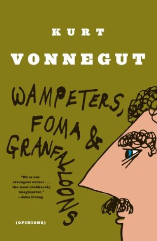 Wampeters, Foma and Granfalloons by Kurt Vonnegut Jr.