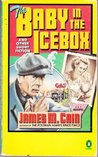 The Baby in the Icebox and Other Short Fiction