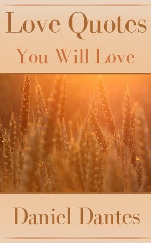 Love Quotes You Will Love: Inspirational Quotations of Love