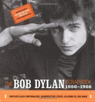 The Bob Dylan Scrapbook: 1956-1966
