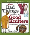 When Bad Things Happen to Good Knitters by Marion Edmonds
