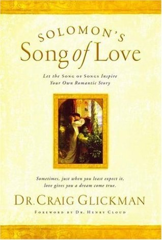 Solomon's Song of Love: Let a Song of Songs Inspire Your Own Love Story
