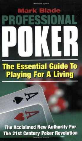 Professional Poker: The Essential Guide to Playing for a Living
