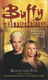 Blood and Fog (Buffy the Vampire Slayer: Season 6, #3)