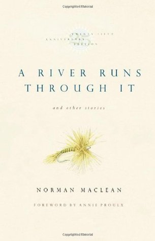 a river runs through it and other stories by norman maclean a river runs through it and other stories