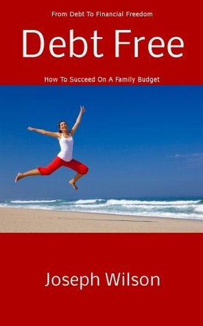 debt-free-from-debt-to-financial-freedom-how-to-suceed-on-a-family-budget