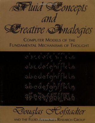 Fluid Concepts and Creative Analogies by Douglas R. Hofstadter