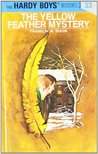 The Yellow Feather Mystery by Franklin W. Dixon