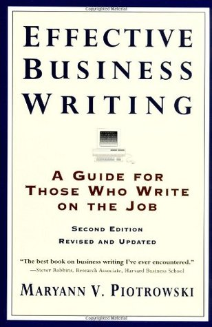 Effective Business Writing: A Guide For Those Who Write on the Job