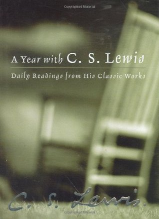 A Year with C. S. Lewis: Daily Readings from His Classic Works