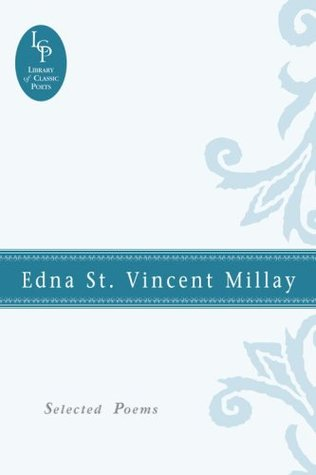 Ebook Edna St. Vincent Millay: Selected Poems (Library of Classic Poets) by Edna St. Vincent Millay read!