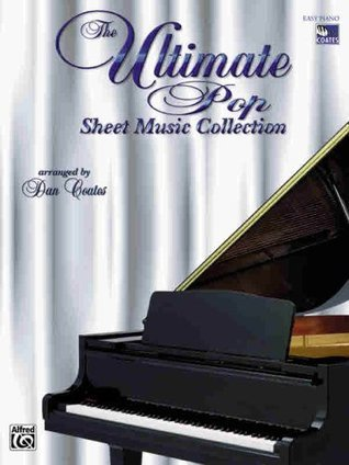 The Ultimate Pop Sheet Music Collection (Easy Piano Edition)