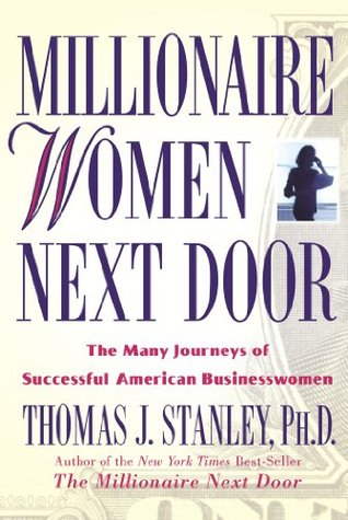 Millionaire Women Next Door by Thomas J. Stanley
