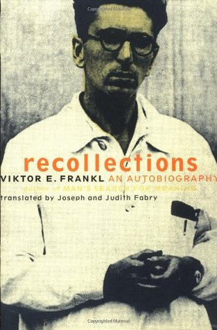 Recollections by Viktor E. Frankl