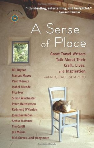 Ebook A Sense of Place: Great Travel Writers Talk About Their Craft, Lives, and Inspiration by Michael Shapiro DOC!