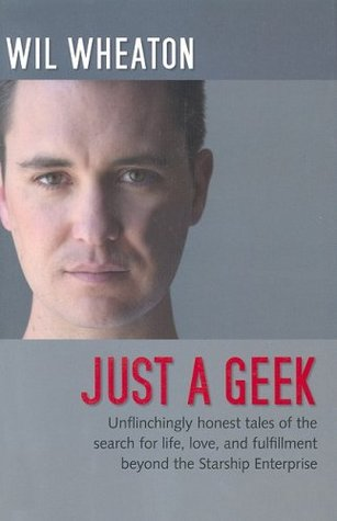Just a Geek by Wil Wheaton