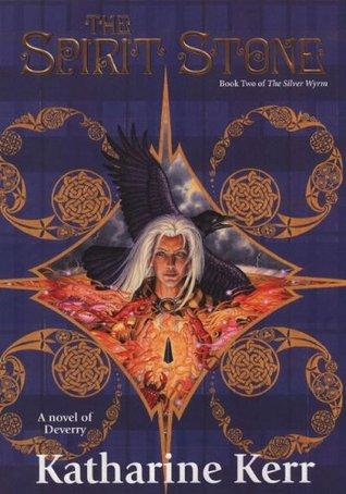 The Spirit Stone (The Silver Wyrm, #2) by Katharine Kerr