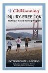 Chi Running Injury-free Intermediate 10K Training Program