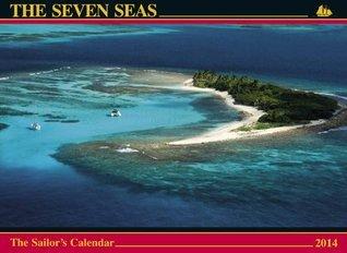 The Seven Seas Calendar 2014: The Sailor's Calendar