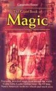 The Giant Book of Magic: Everyday Practical Magic from Around the World: Gypsy Love Cards, the I Ching, Native American Medicine-Wheels and Much More