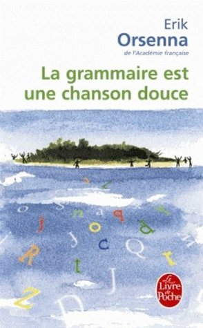 La grammaire est une chanson douce (Plaisirs secrets de la grammaire #1)