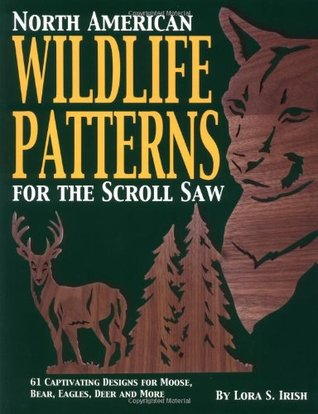 North American Wildlife Patterns For The Scroll Saw 40 Captivating Interesting Scroll Saw Pattern Books