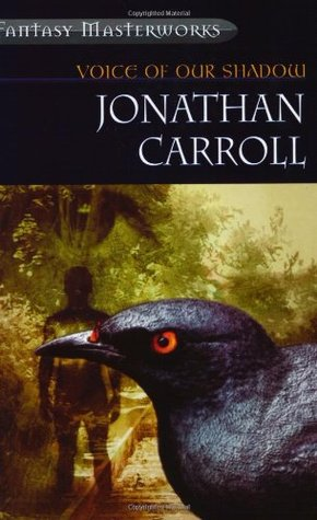 Voice of Our Shadow by Jonathan Carroll