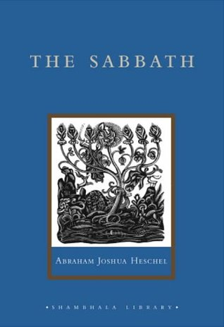 The Sabbath: Its Meaning for the Modern Man (Shambhala Library)