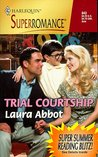 Trial Courtship by Laura Abbot