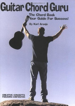 Guitar Chord Guru: The Chord Book - Your Guide for Success! by Karl ...