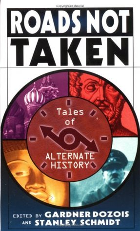 Roads Not Taken: Tales of Alternate History