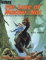 GURPS For Love of Mother-Not: Solo Adventure in Alan Dean Foster's Humanx Commonwealth