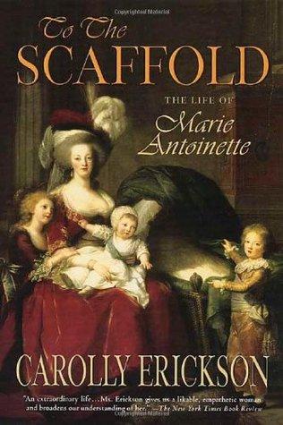 To the Scaffold by Carolly Erickson