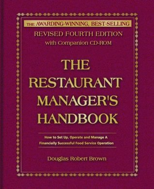 Restaurant Manager's Handbook: How to Set Up, Operate & Manage a Financially Successful Food Service Operation