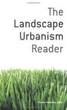 The Landscape Urbanism Reader by Charles Waldheim
