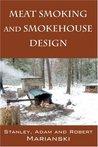 Meat Smoking and Smokehouse Design