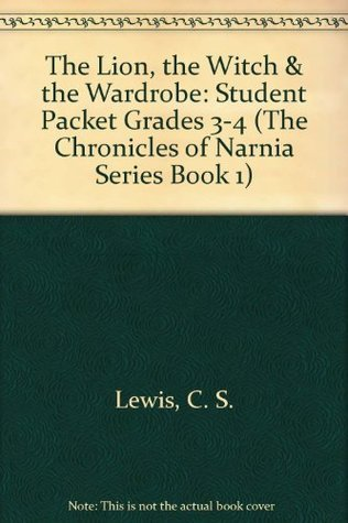 The Lion, the Witch & the Wardrobe - Student Packet by Novel Units, Inc. (The Chronicles of Narnia Series Book 1)