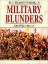 Brassey's Book of Military Blunders