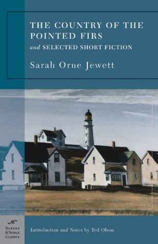 The Country of the Pointed Firs and Selected Short Fiction
