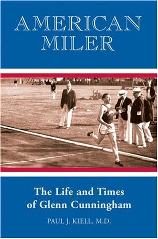 American Miler: The Life and Times of Glenn Cunningham