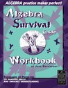 The Algebra Survival Guide Workbook
